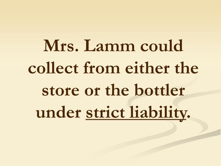 Mrs. Lamm could collect from either the store or the bottler under