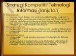 strategi kompetitif teknologi informasi lanjutan