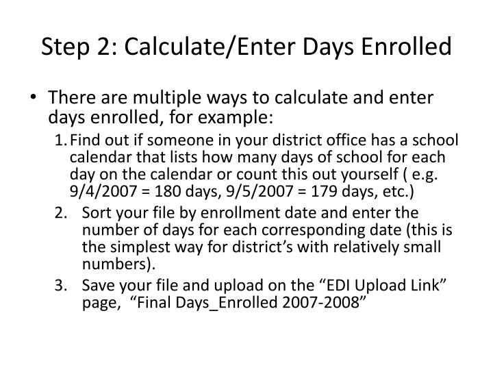 Step 2: Calculate/Enter Days Enrolled