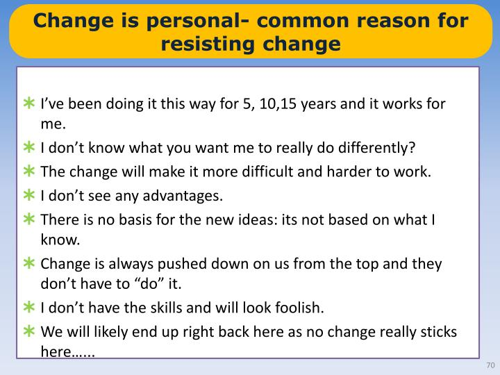Change is personal- common reason for resisting change