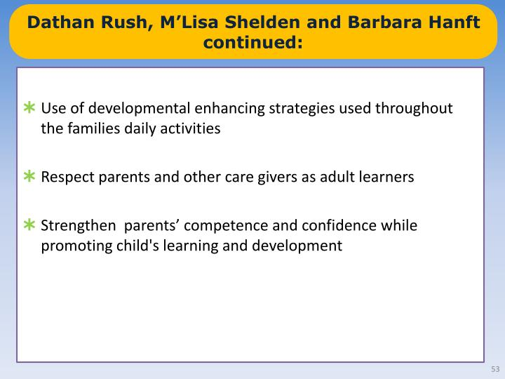Dathan Rush, M'Lisa Shelden and Barbara Hanft continued: