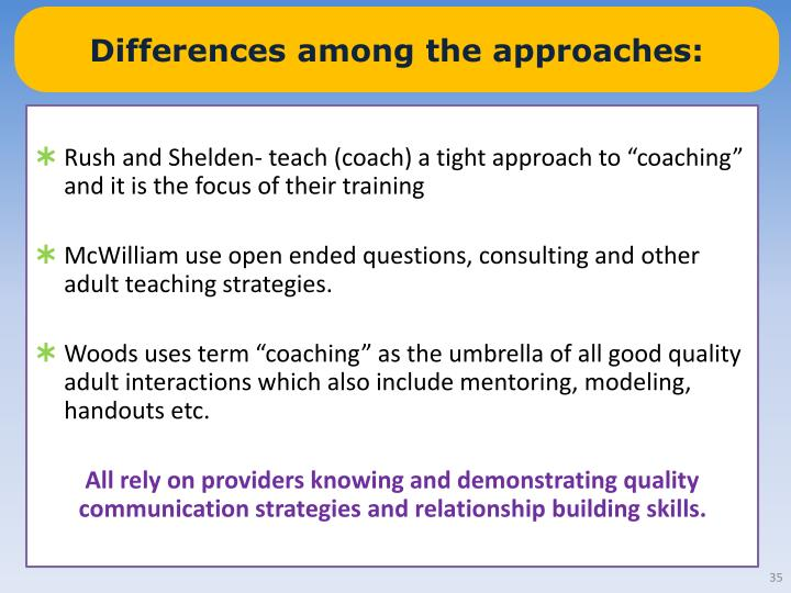 Differences among the approaches: