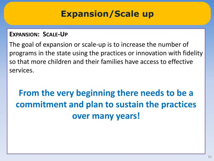 Expansion/Scale up