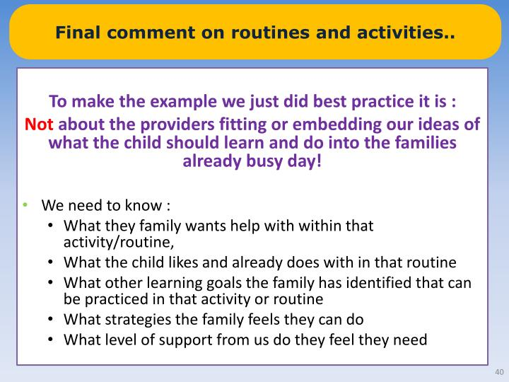 Final comment on routines and activities..