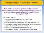 final comment on routines and activities