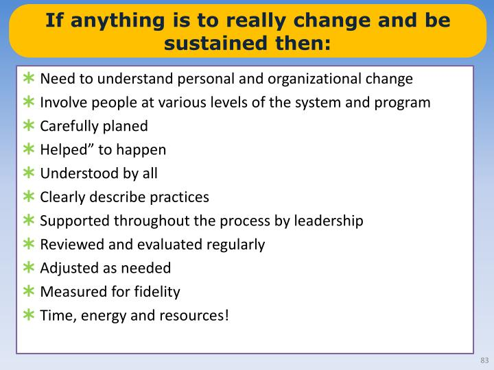 If anything is to really change and be sustained then: