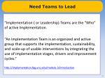need teams to lead