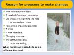 reason for programs to make changes