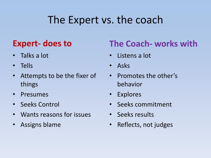 The Expert vs. the coach