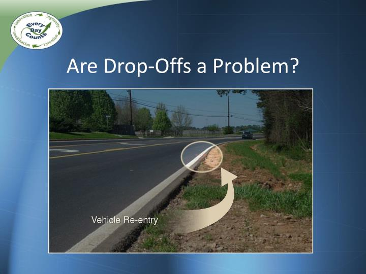 Are Drop-Offs a Problem?