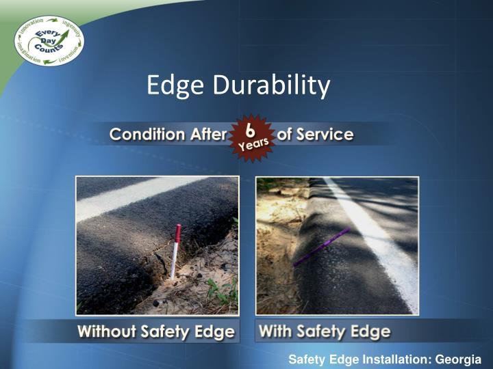 Edge Durability