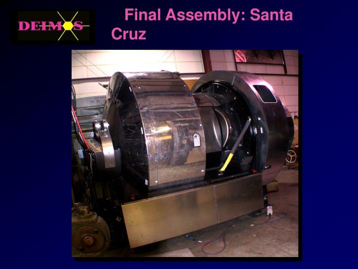 Final Assembly: Santa Cruz