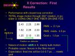 x correction first results