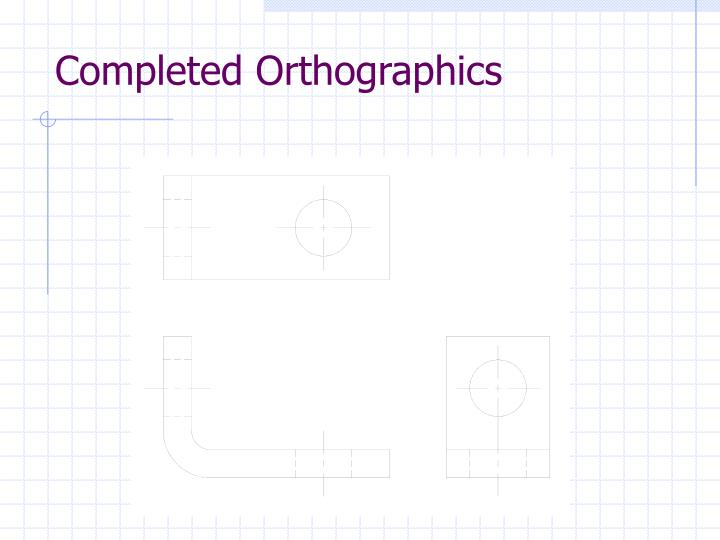 Completed Orthographics