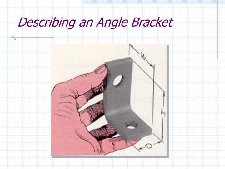 Describing an Angle Bracket
