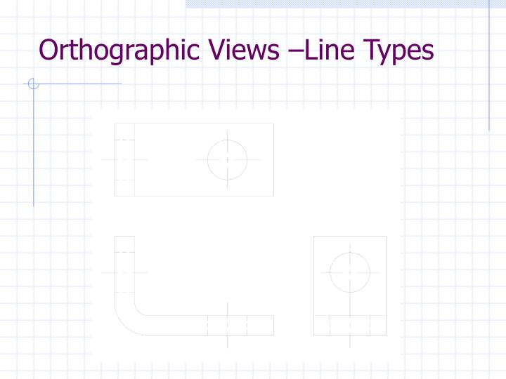 Orthographic Views –Line Types