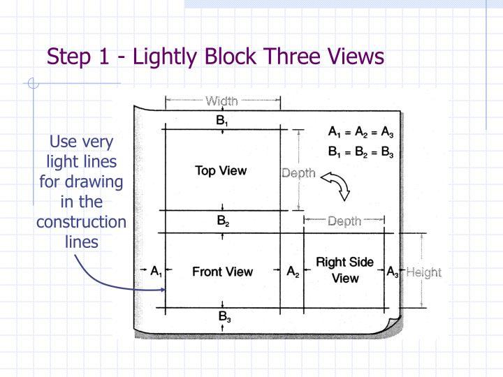 Step 1 - Lightly Block Three Views