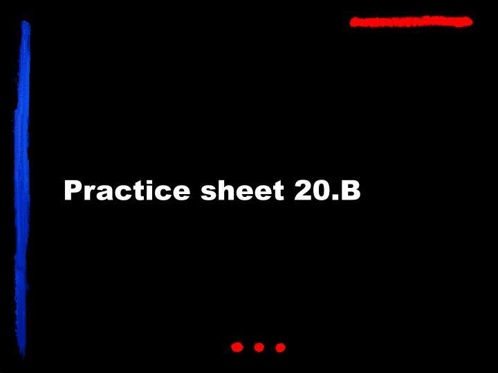Practice sheet 20.B