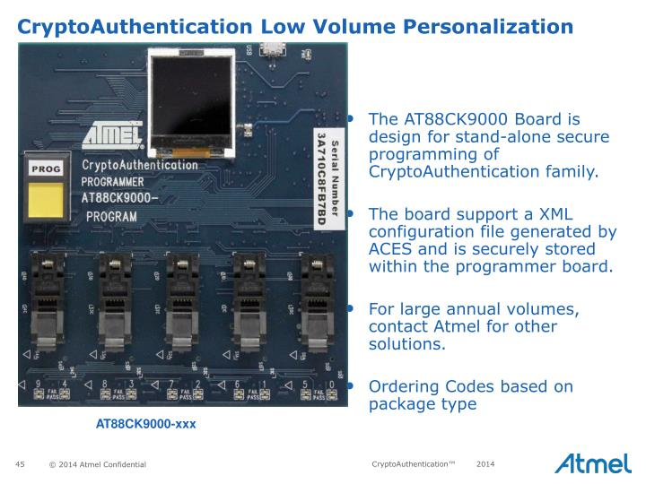 The AT88CK9000 Board is design for stand-alone secure programming of CryptoAuthentication family.