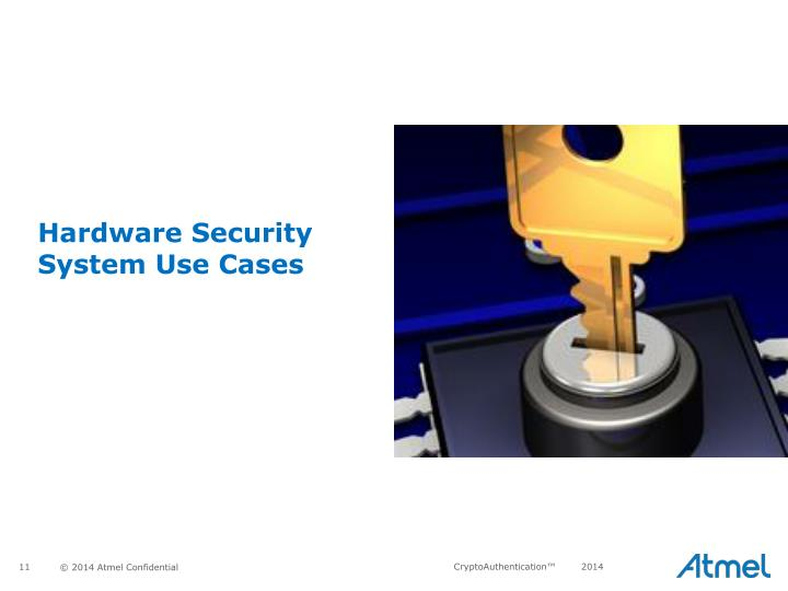 Hardware Security System Use Cases