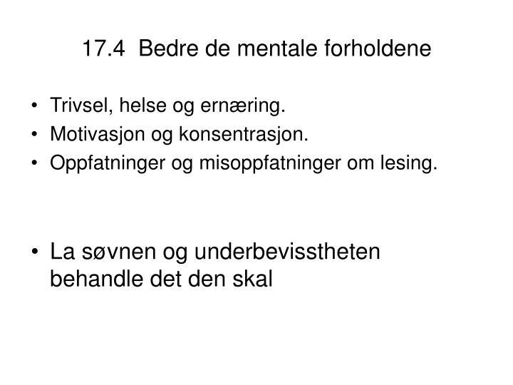 17.4  Bedre de mentale forholdene