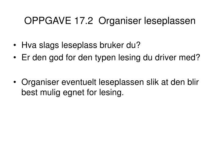 OPPGAVE 17.2  Organiser leseplassen