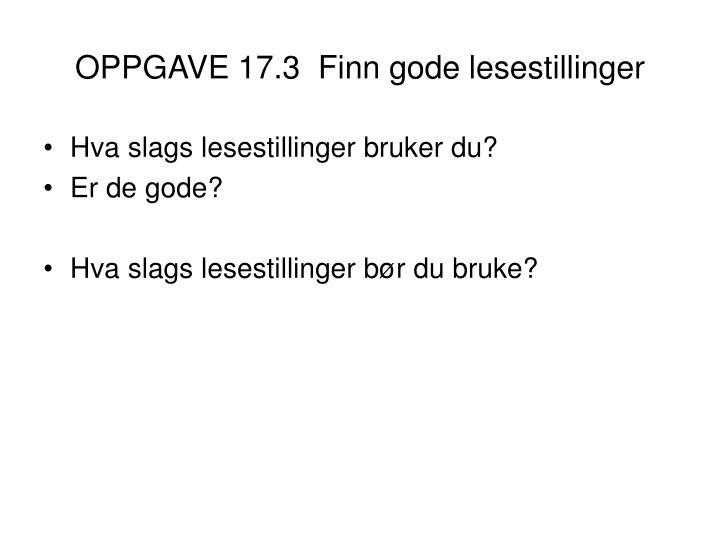 OPPGAVE 17.3  Finn gode lesestillinger