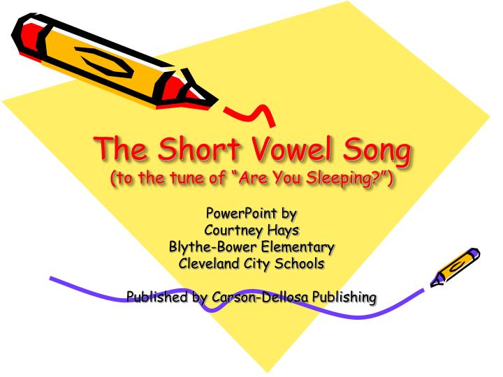 The short vowel song to the tune of are you sleeping