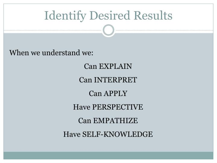 Identify Desired Results