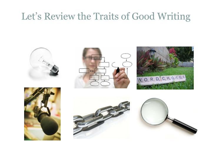 Let's Review the Traits of Good Writing