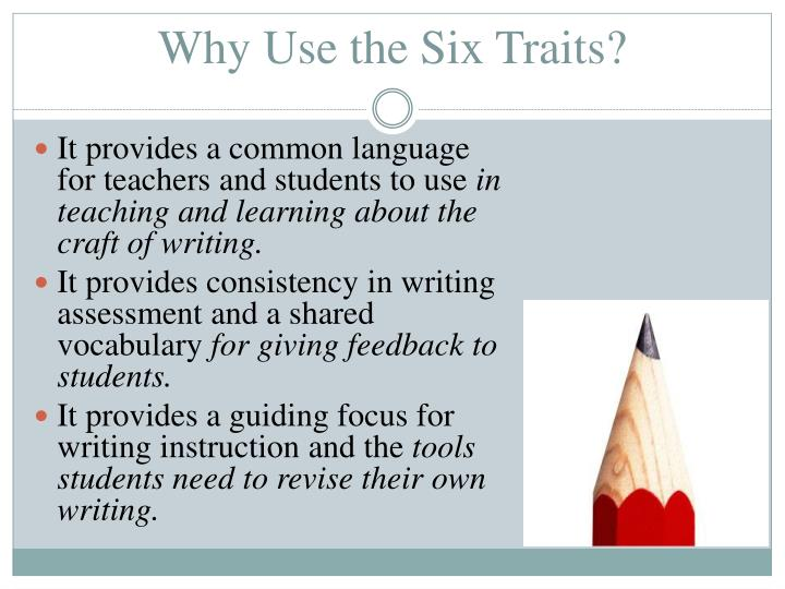 Why Use the Six Traits?