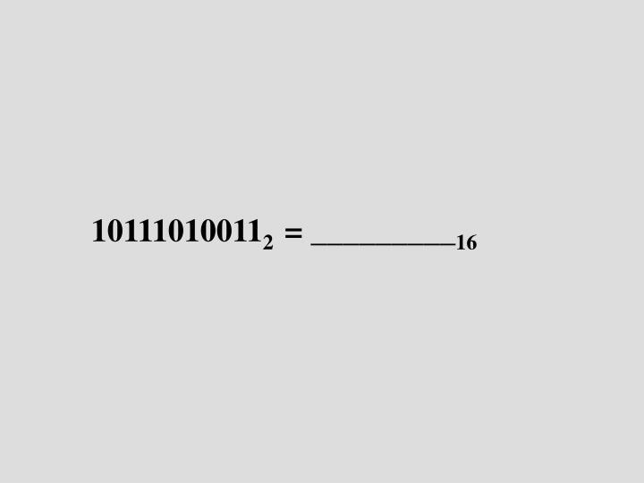 10111010011