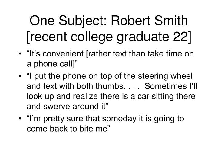 One Subject: Robert Smith [recent college graduate 22]