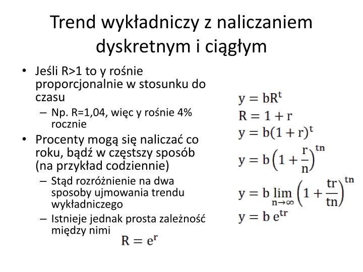 Trend wykładniczy z naliczaniem dyskretnym i ciągłym