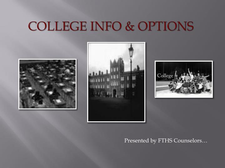 COLLEGE INFO & OPTIONS