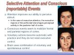 selective attention and conscious reportable events