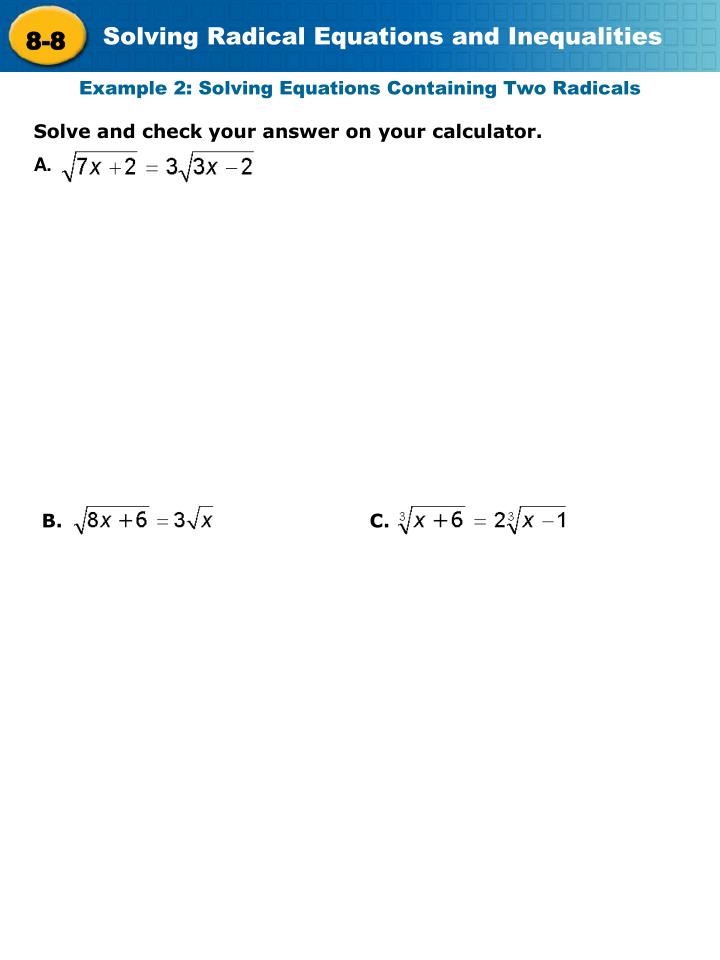 Example 2: Solving Equations Containing Two Radicals