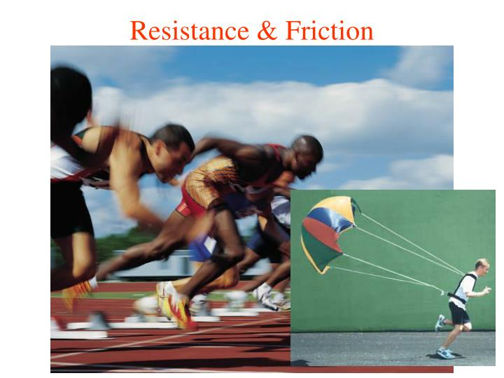 Resistance & Friction