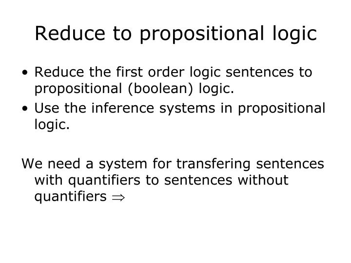 Reduce to propositional logic
