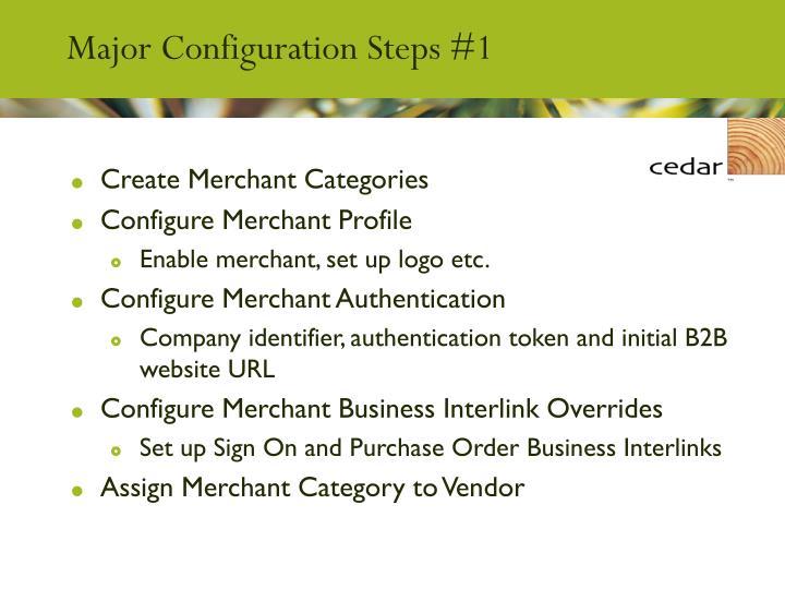 Major Configuration Steps #1