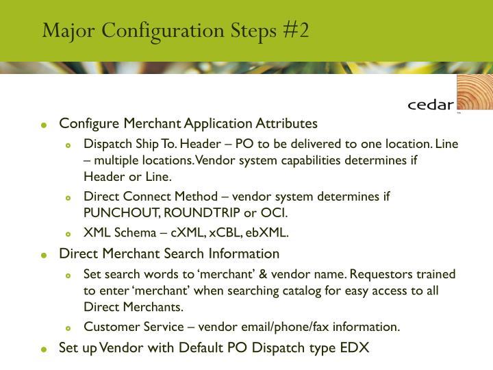 Major Configuration Steps #2