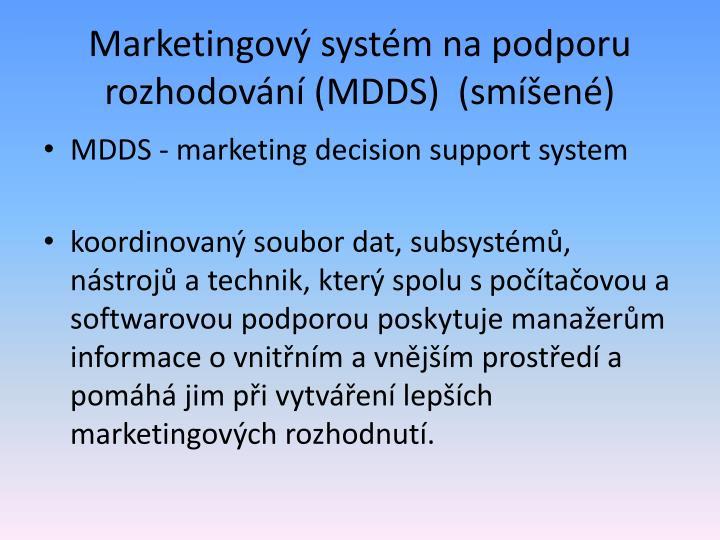Marketingový systém na podporu rozhodování (MDDS)  (smíšené)