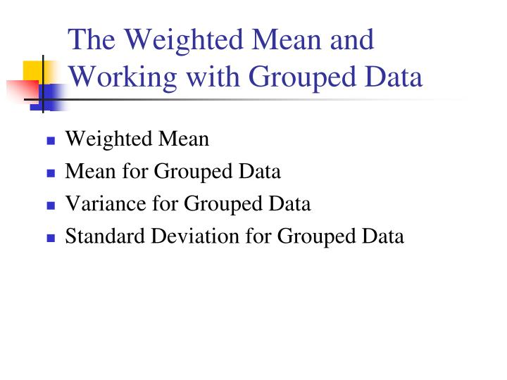 The Weighted Mean and