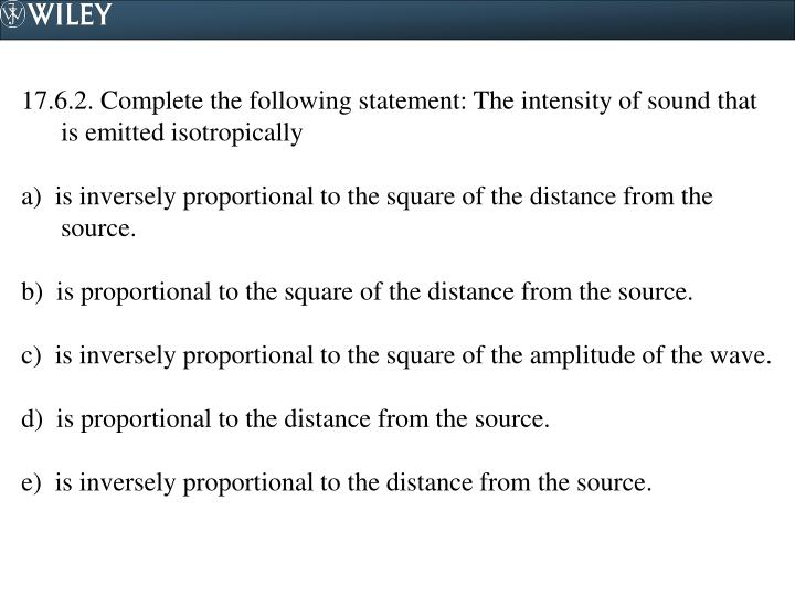 17.6.2. Complete the following statement: The intensity of sound that is emitted isotropically