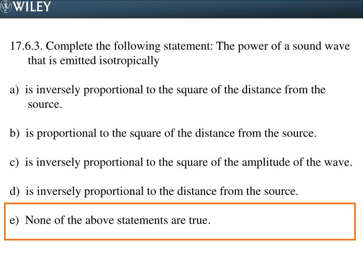 17.6.3. Complete the following statement: The power of a sound wave that is emitted isotropically