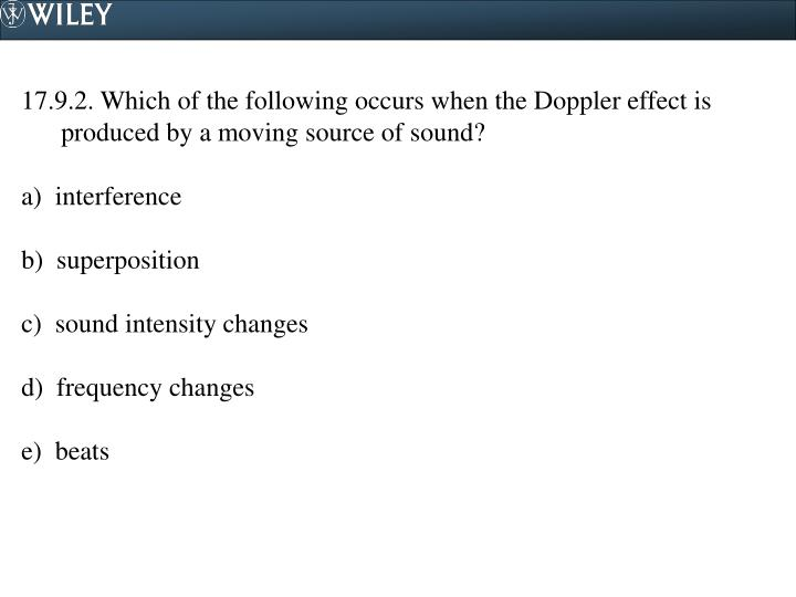 17.9.2. Which of the following occurs when the Doppler effect is produced by a moving source of sound?