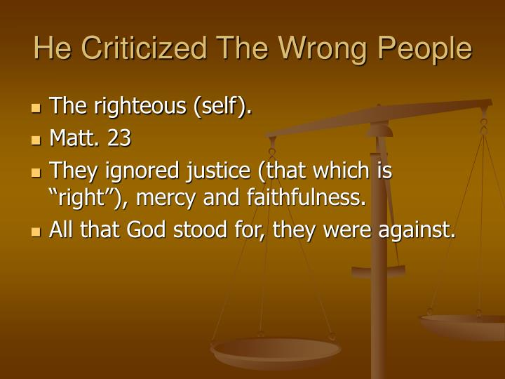 He Criticized The Wrong People