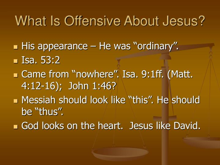 What is offensive about jesus
