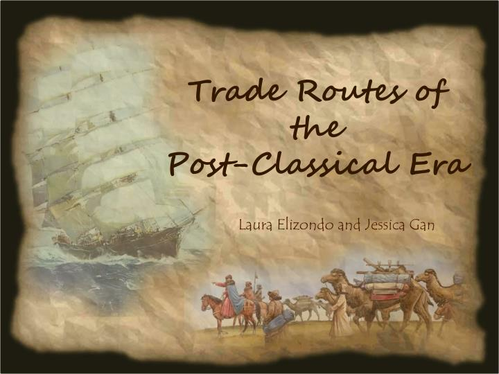 ccot post classical trade During the post classical era, islam from the middle east was considered a  persistent  the continuities of islam in the middle east were in the aspects of  trade,.