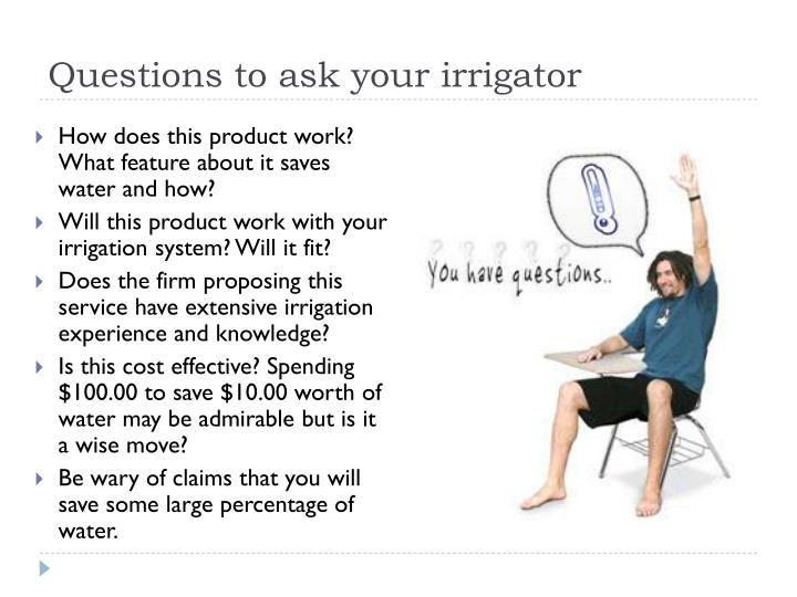 Questions to ask your irrigator
